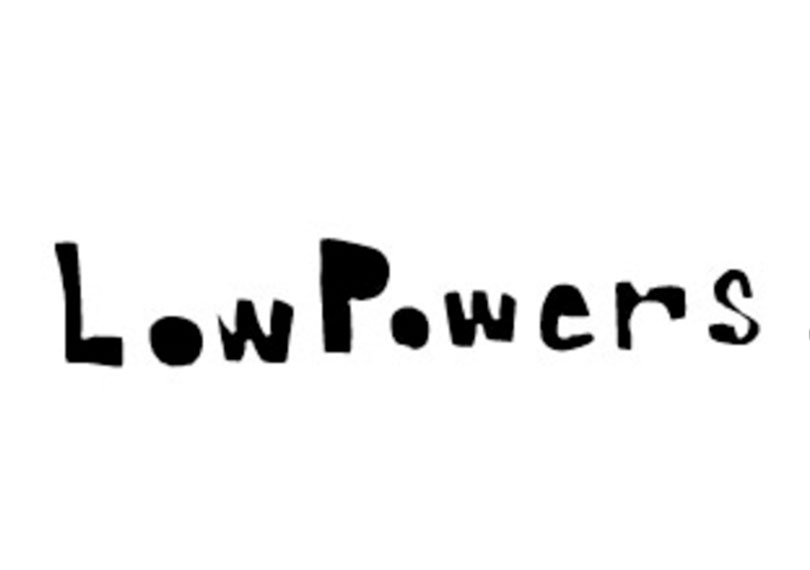 LOW POWERS