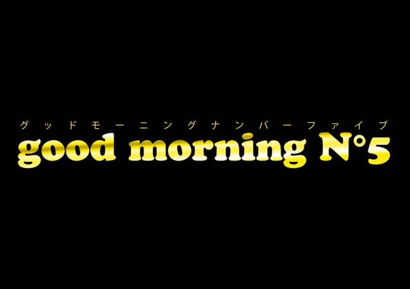 good morning N°5