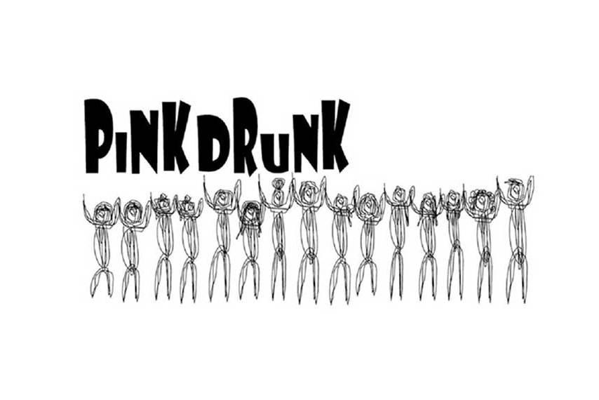PINK DRUNK
